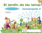 El libro de El jardín de las letras. consonantes 3. educacion infantil 3/5 autor VV.AA. PDF!