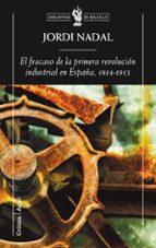 el fracaso de la revolucion industrial en españa (1814 1913) jordi nadal i oller 9788498920154