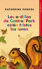 las ardillas de central park estan tristes los lunes katherine pancol javier rodriguez ten 9788499700854