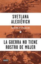 la guerra no tiene rostro de mujer (ebook)-svetlana aleksievich-9788499926254