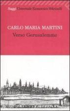 verso gerusalemme carlos maria martini 9788807817854