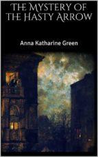 the mystery of the hasty arrow (ebook)-anna katharine green-9788827507254