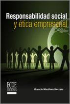 responsabilidad social y ética empresarial (ebook) horacio martinez herrera 9789586487054