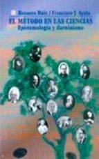 el metodo en las ciencias: epistemologia y darwinismo francisco ayala rosaura ruiz 9789681655754