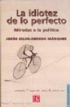 la idiotez de lo perfecto-jesus silva-herzog marquez-9789681677954