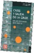 crisis y salida de la crisis: orden y desorden neoliberales-gerard dumenil-9789681681654