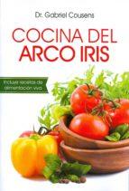 cocina del arco iris: incluye recetas de alimentacion viva-gabriel cousens-9789876820554