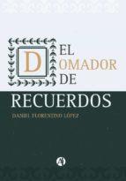 el domador de recuerdos y otros relatos (ebook)-daniel florentino lópez-9789877116854