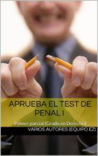 aprueba el test de penal i - primer parcial (ebook)-cdlap00004854