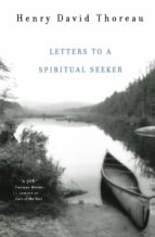 (i.b.d.) letters to a spiritual seeker-henry david thoreau-9780393327564