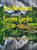 enlightenment and success garden (ebook)-daniel nana kwame opare-9781329177864