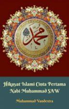 hikayat islami cinta pertama nabi muhammad saw (ebook)-9781370540464