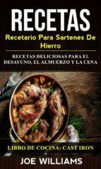 recetas: recetario para sartenes de hierro: recetas deliciosas para el desayuno, el almuerzo y la cena (libro de cocina: cast iron) (ebook)-9781507189764