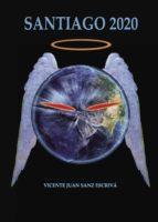 santiago 2020 (ebook) vicente juan sanz escriva 9781629341064