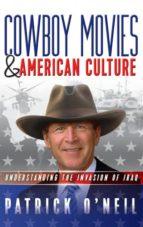 El libro de Cowboy movies & american culture autor PATRICK ONEIL PDF!
