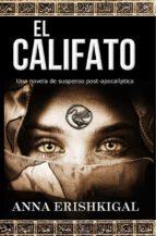 el califato: una novela de suspenso post apocalíptica (ebook) 9781943036264