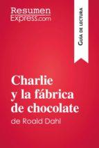 charlie y la fábrica de chocolate de roald dahl (guía de lectura) (ebook)-roald dahl-9782806273864