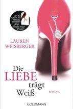 die liebe trägt weiss (ebook)-lauren weisberger-9783641205164