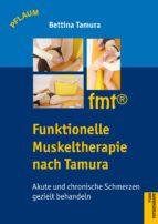 funktionelle muskeltherapie nach tamura (ebook) bettina tamura 9783790510164