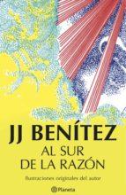 al sur de la razón (ebook)-j.j. benitez-9788408152064