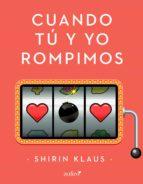 cuando tú y yo rompimos (ebook)-shirin klaus-9788408173564