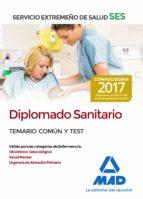 DIPLOMADO SANITARIO DEL SERVICIO EXTREMEÑO DE SALUD (SES): TEMARIO COMUN Y TEST