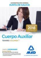 cuerpo auxiliar de la administracion general de la comunidad autonoma de galicia: temario (vol. 1)-9788414216064