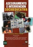 asesoramiento e intervencion socioeducativa: casos practicos maria senra varela 9788415550464