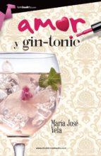 amor y gin tonic maria jose vela gonzalez 9788415747864