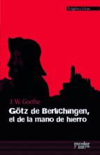 götz de berlichingen, el de lamano de hierro-johann wolfgang von goethe-9788416020164