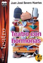 teatro con hormonas-juan jose severo huertas-9788416107964
