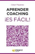 aprender coaching ¡es facil!-c�sar piqueras g�mez de albacete-9788416115464