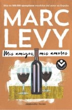 mis amigos, mis amores marc levy 9788416240364