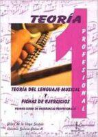 teoria del lenguaje musical y fichas de ejercicios: primer curso de enseñanzas profesionales-9788416337064