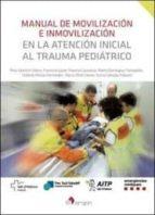 manual de movilización e inmovilización en la atención inicial al trauma pediatrico-9788416732364