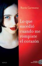LO QUE SUCEDIÓ CUANDO ME ROMPISTE EL CORAZÓN (EBOOK)