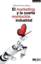 el marketing y la cuarta revolución industrial (ebook) elías amor bravo 9788417513764