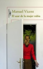el azar de la mujer rubia (ebook)-manuel vicent-9788420413464