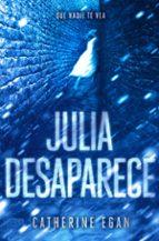 julia desaparece catherine egan 9788420484464