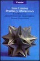pruebas y refutaciones la logica del descubrimiento matema-imre lakatos-9788420622064