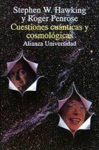cuestiones cuanticas y cosmologicas (3ª ed.)-roger penrose-stephen hawking-9788420627564