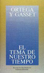 el tema de nuestro tiempo (4ª ed.) jose ortega y gasset 9788420641164