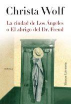 la ciudad de los ángeles o el abrigo del dr. freud (ebook)-christa wolf-9788420669564