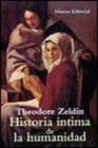 historia intima de la humanidad-theodore zeldin-9788420694764