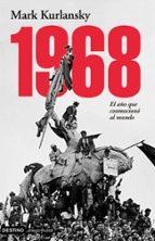 1968: el año que conmociono al mundo-mark kurlansky-9788423337064