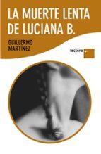 la muerte lenta de luciana b.-guillermo martinez-9788423343164