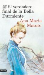 el verdadero final de la bella durmiente-ana maria matute-9788423348664