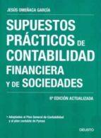 supuestos practicos de contabilidad financiera y de sociedades. 6ª ed.-jesus omeñaca garcia-9788423426164