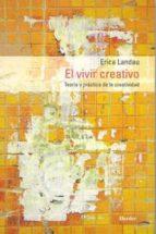 el vivir creativo: teoria y practica de la creatividad-erika landau-9788425415364