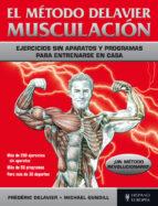 el metodo delavier. musculacion-frederic delavier-michael gundill-9788425521164